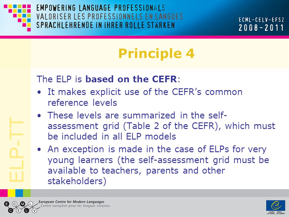 Principle 4 The ELP is based on the CEFR: