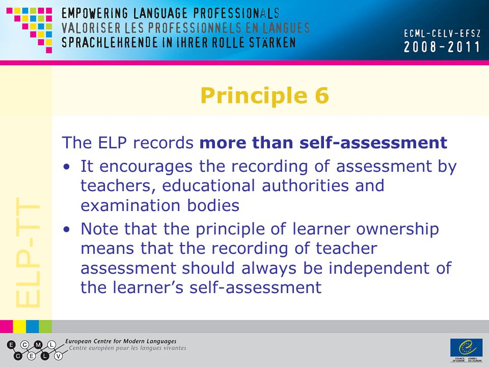 Principle 6 The ELP records more than self-assessment