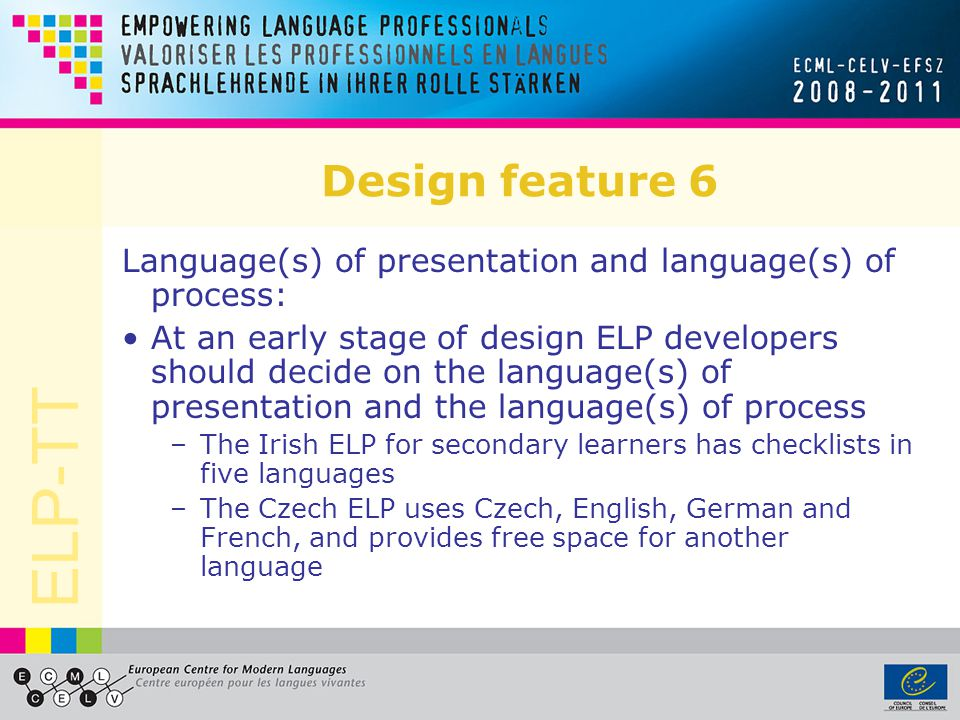Design feature 6 Language(s) of presentation and language(s) of process: