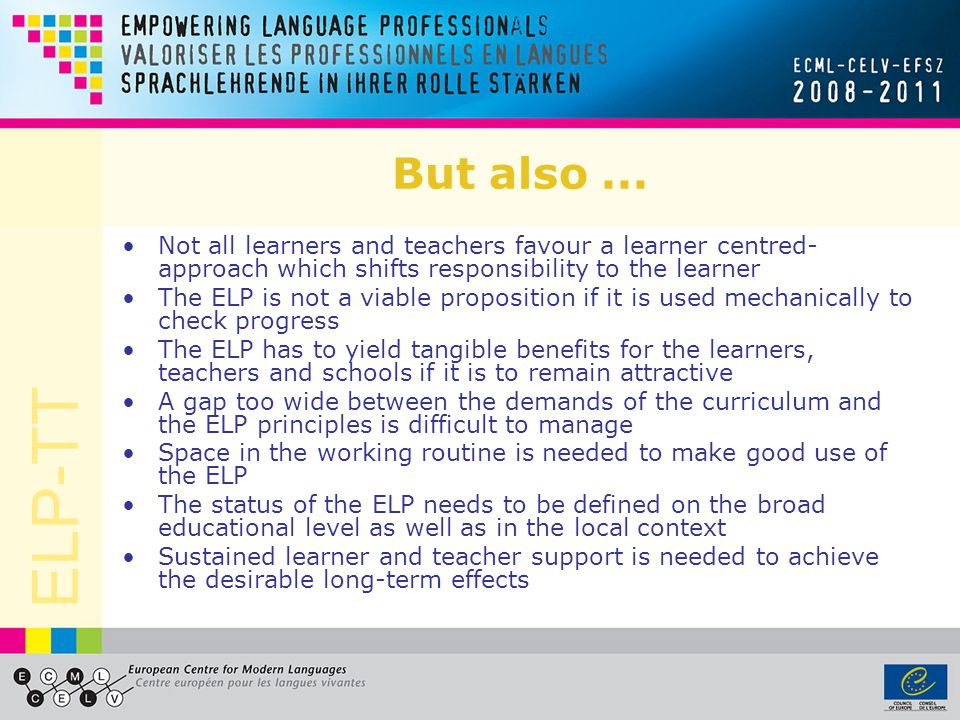 But also ... Not all learners and teachers favour a learner centred-approach which shifts responsibility to the learner.