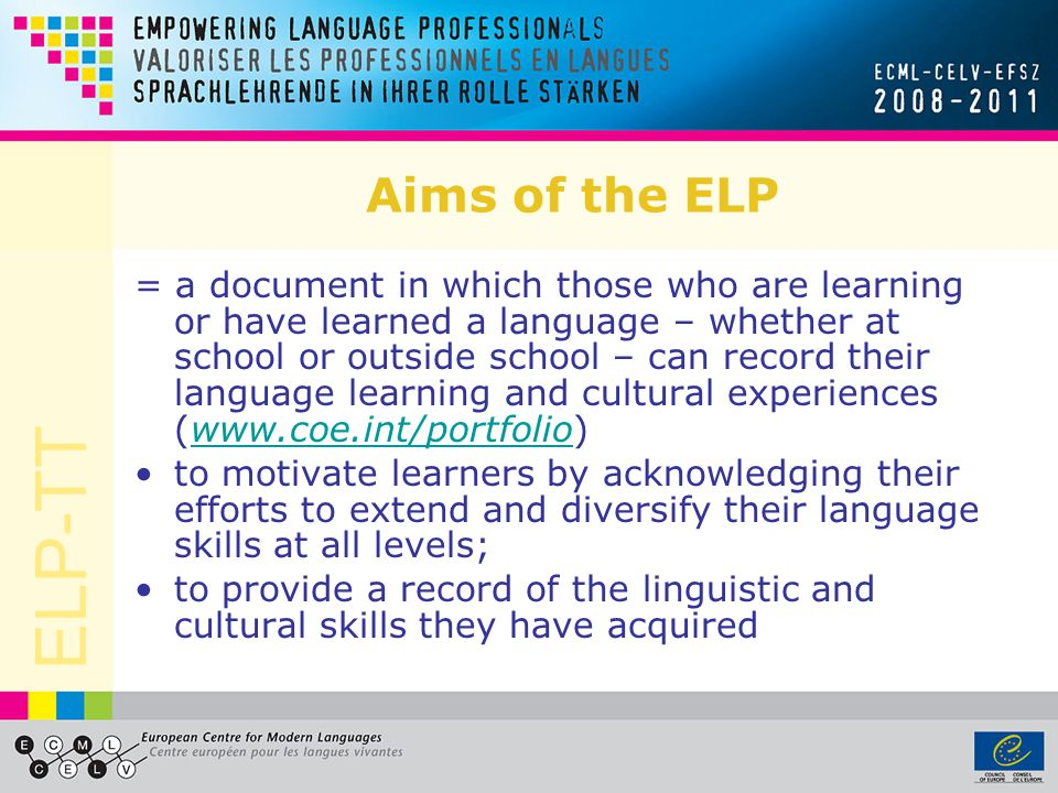 Aims of the ELP