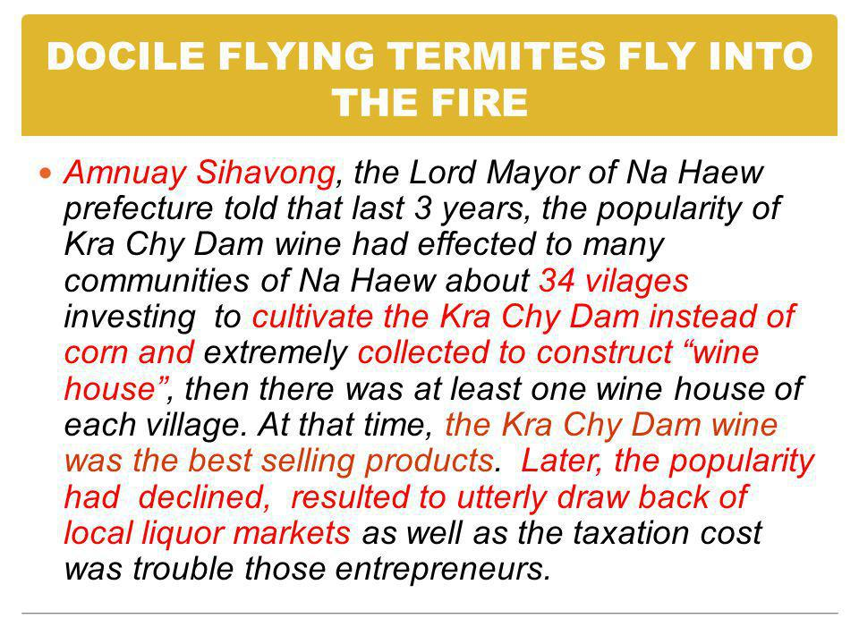 DOCILE FLYING TERMITES FLY INTO THE FIRE