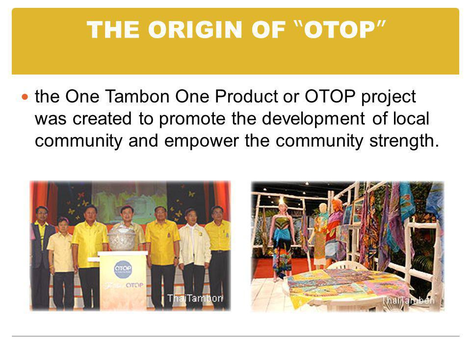 THE ORIGIN OF OTOP