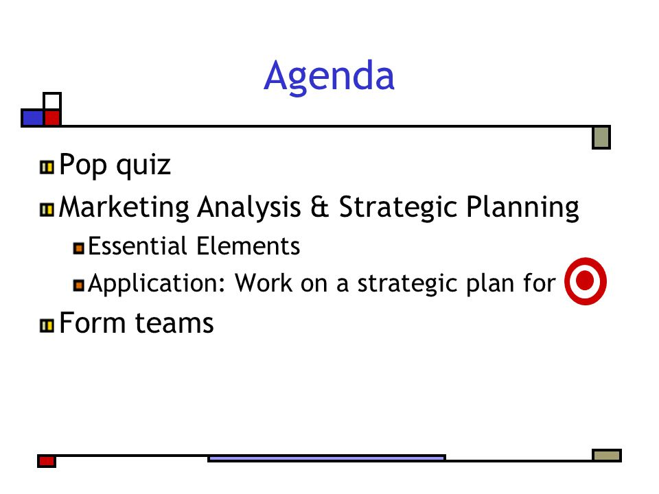 Agenda Pop quiz Marketing Analysis & Strategic Planning Form teams