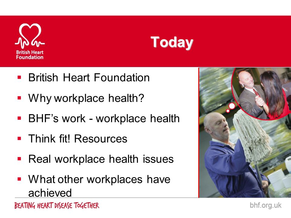 Today British Heart Foundation Why workplace health