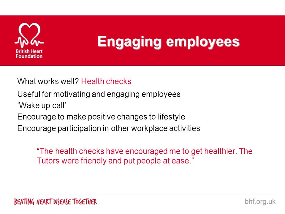 Engaging employees What works well Health checks