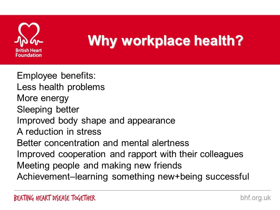 Why workplace health Employee benefits: Less health problems