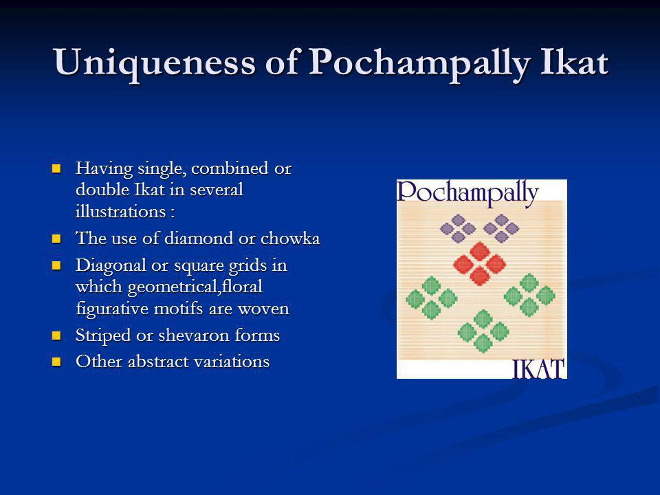 Uniqueness of Pochampally Ikat