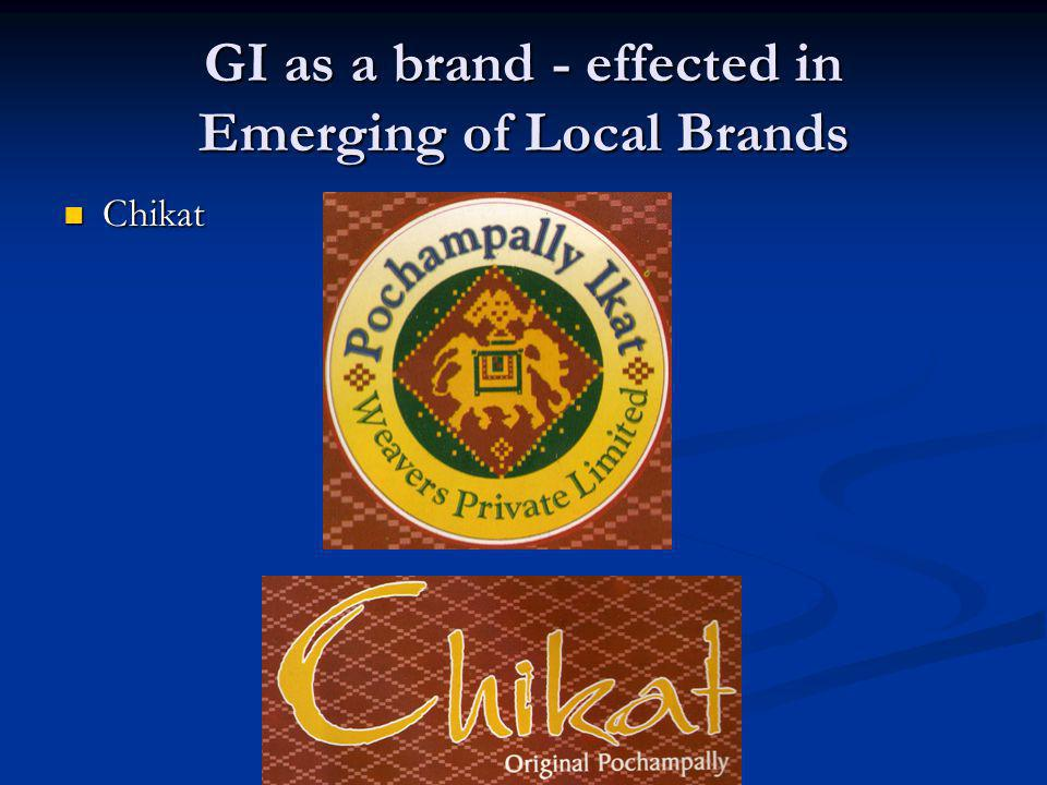 GI as a brand - effected in Emerging of Local Brands