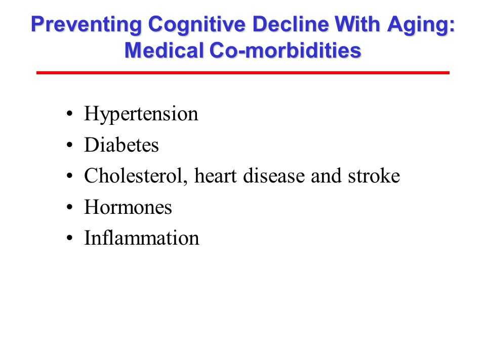 Preventing Cognitive Decline With Aging: Medical Co-morbidities