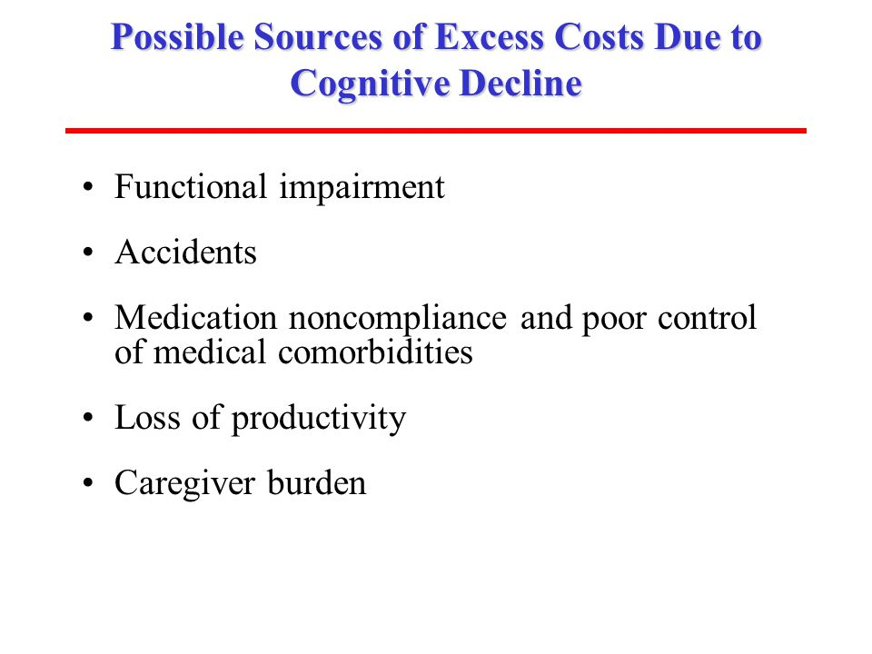 Possible Sources of Excess Costs Due to Cognitive Decline