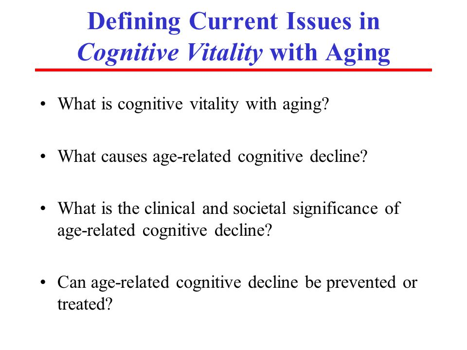 Defining Current Issues in Cognitive Vitality with Aging
