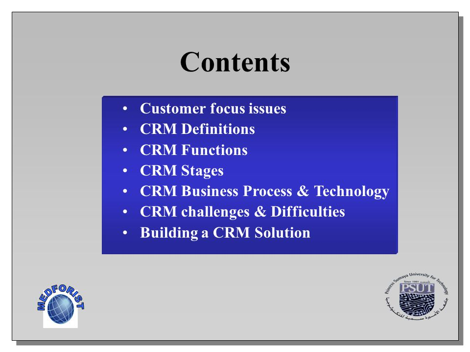 Contents MEDFORIST Customer focus issues CRM Definitions CRM Functions