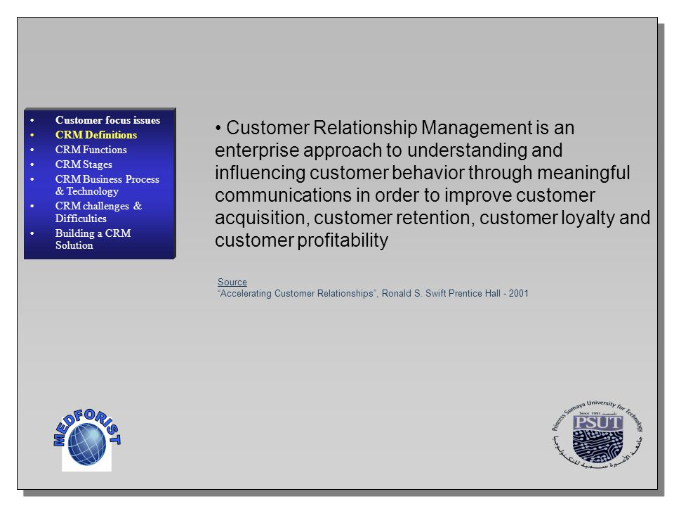 Customer focus issues CRM Definitions. CRM Functions. CRM Stages. CRM Business Process & Technology.