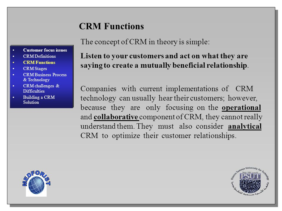 CRM Functions MEDFORIST The concept of CRM in theory is simple:
