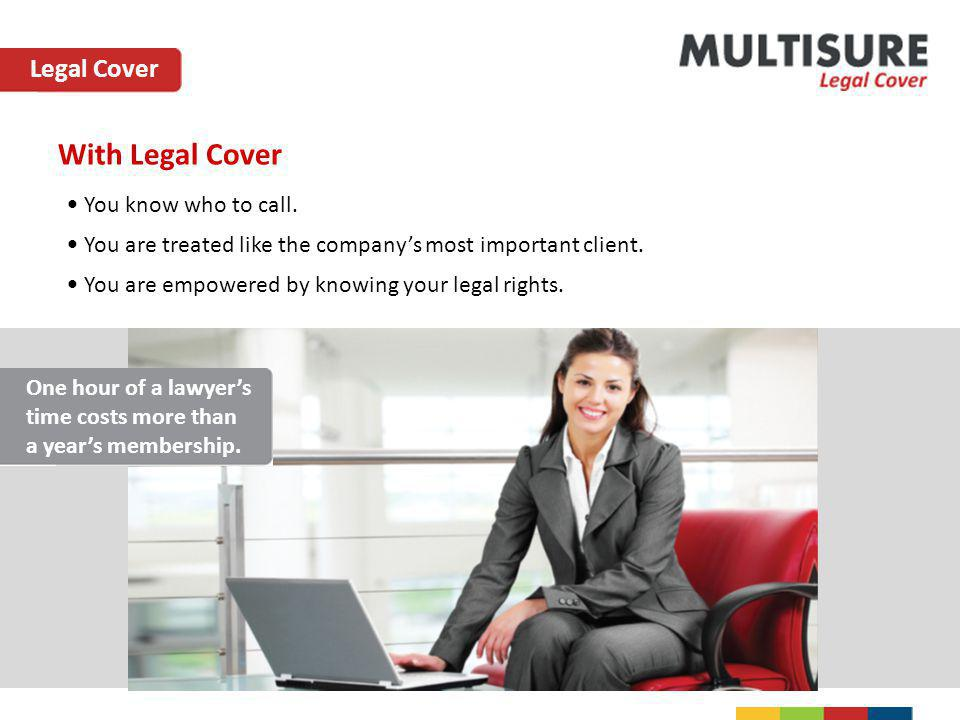 With Legal Cover Legal Cover You know who to call.