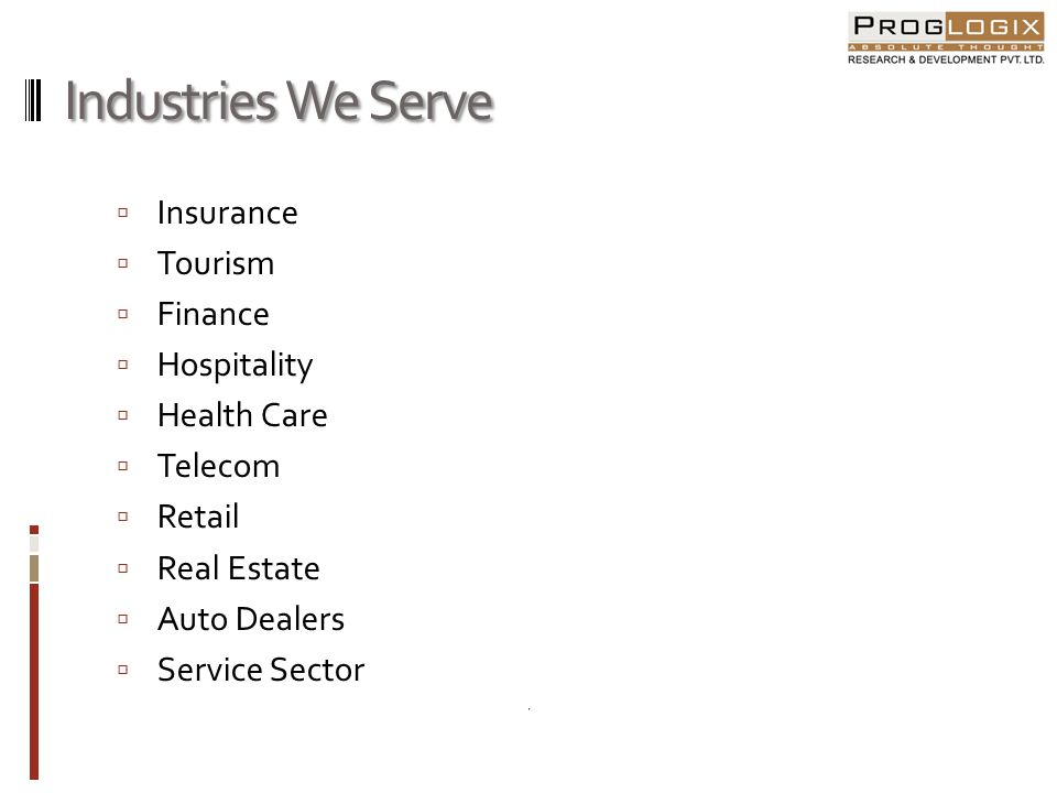 Industries We Serve Insurance Tourism Finance Hospitality Health Care