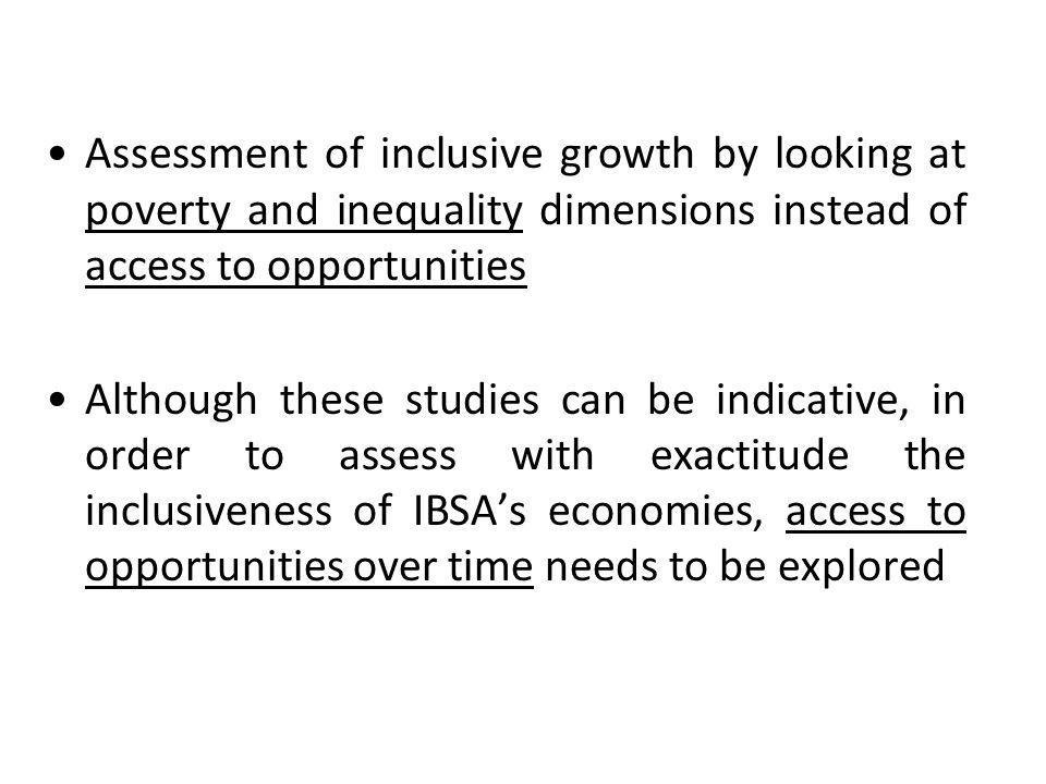 Assessment of inclusive growth by looking at poverty and inequality dimensions instead of access to opportunities