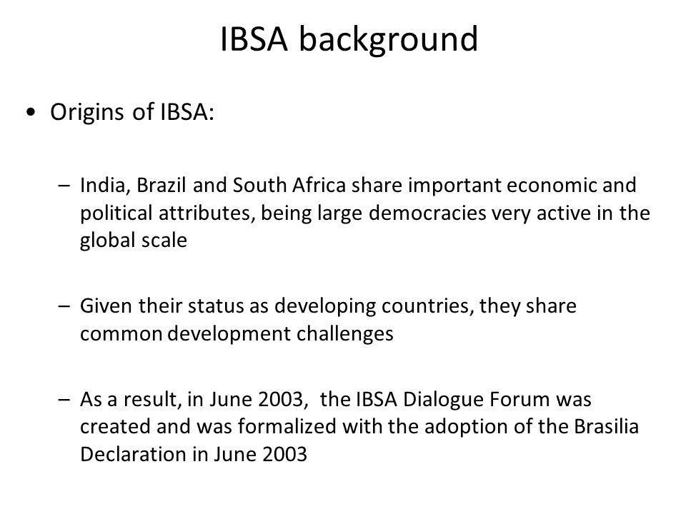 IBSA background Origins of IBSA: