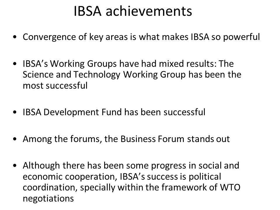 IBSA achievements Convergence of key areas is what makes IBSA so powerful.