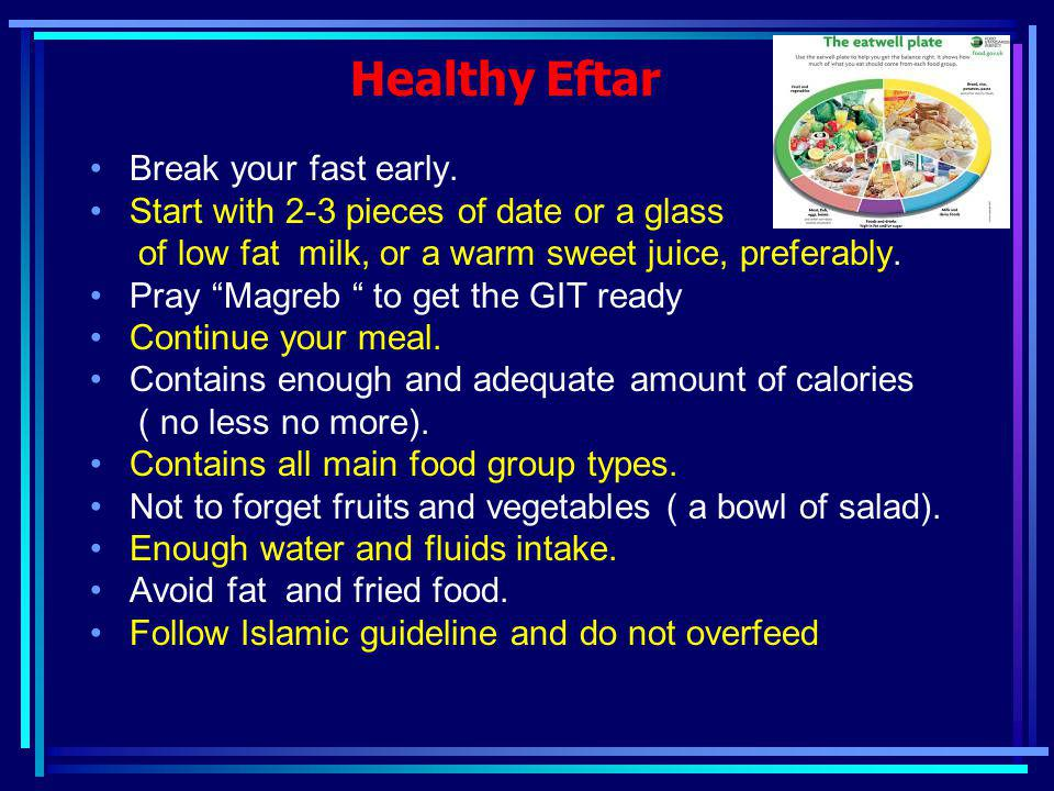 Healthy Eftar Break your fast early.