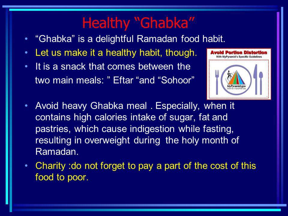 Healthy Ghabka Ghabka is a delightful Ramadan food habit.