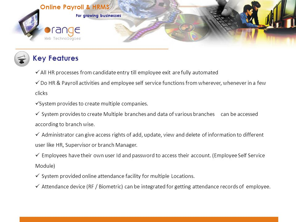 Key Features Online Payroll & HRMS For growing businesses