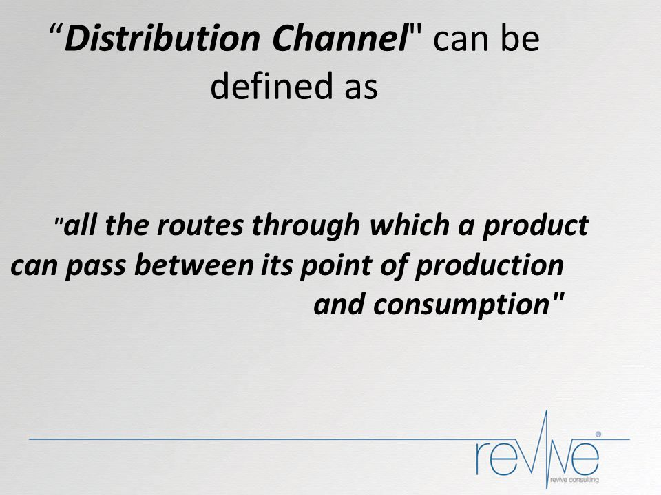 Distribution Channel can be defined as