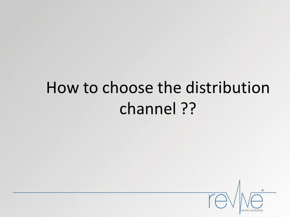 How to choose the distribution channel