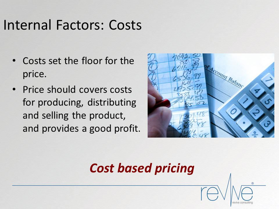 Internal Factors: Costs