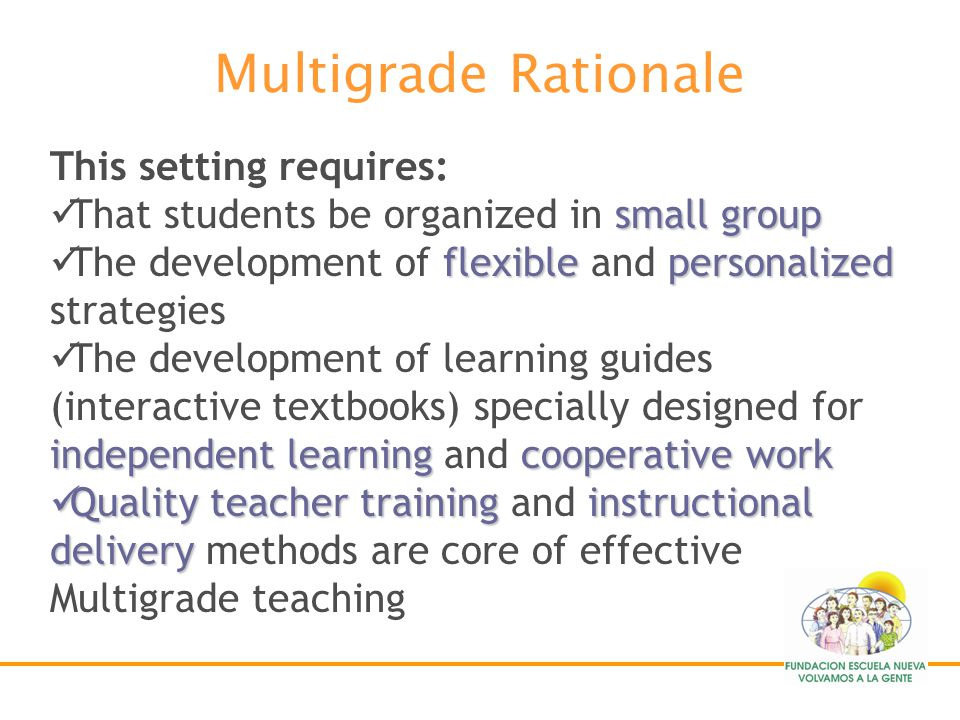 Multigrade Rationale This setting requires: