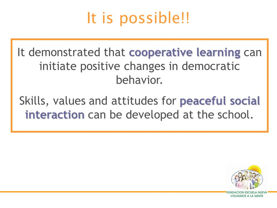 It is possible!! It demonstrated that cooperative learning can initiate positive changes in democratic behavior.