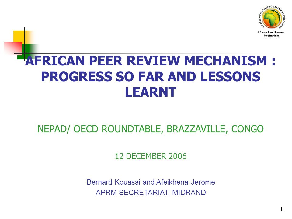 AFRICAN PEER REVIEW MECHANISM : PROGRESS SO FAR AND LESSONS LEARNT