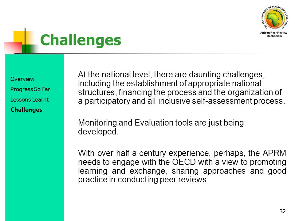 Challenges Monitoring and Evaluation tools are just being developed.