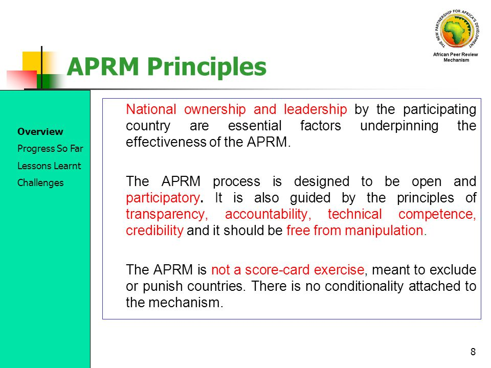 APRM Principles National ownership and leadership by the participating country are essential factors underpinning the effectiveness of the APRM.