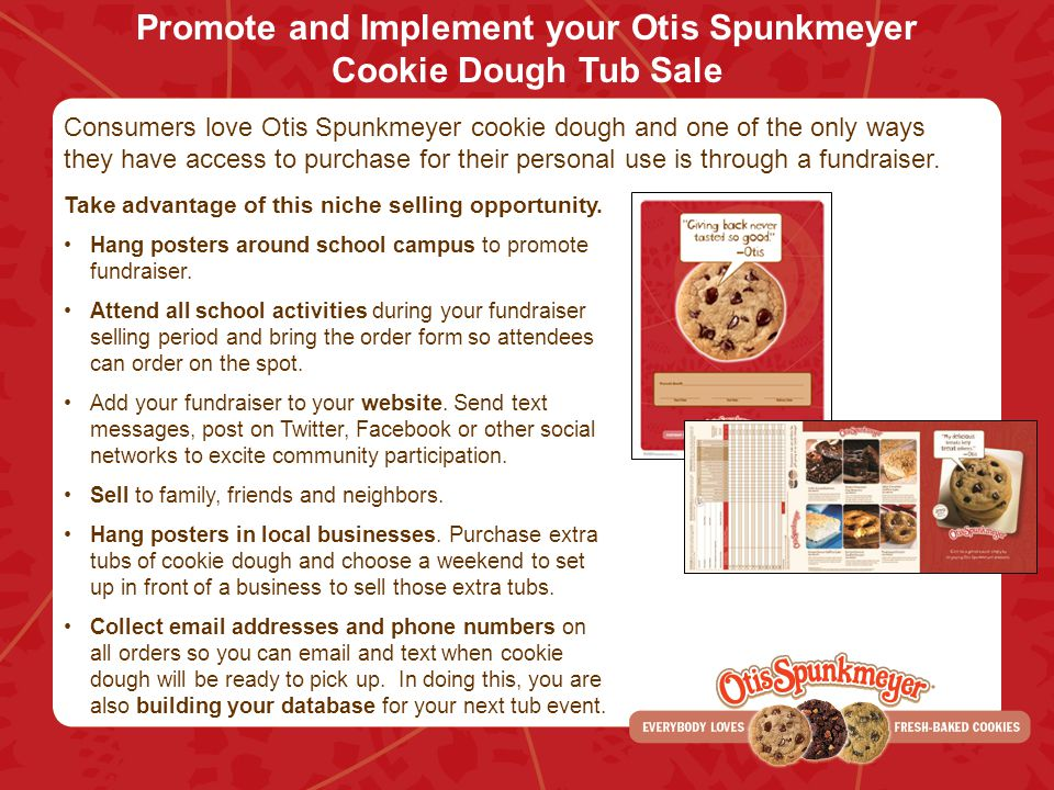 Promote and Implement your Otis Spunkmeyer Cookie Dough Tub Sale