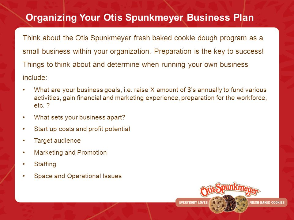 Organizing Your Otis Spunkmeyer Business Plan