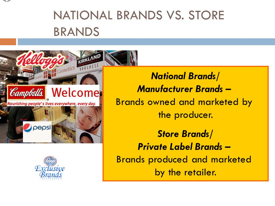 NATIONAL BRANDS VS. STORE BRANDS