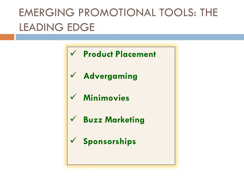 EMERGING PROMOTIONAL TOOLS: THE LEADING EDGE