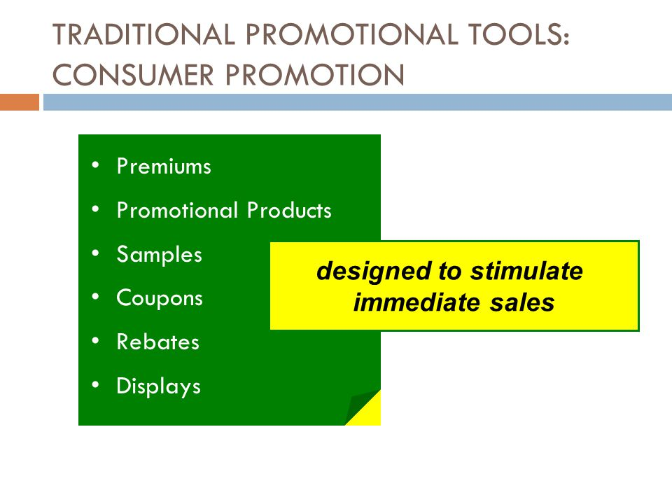 TRADITIONAL PROMOTIONAL TOOLS: CONSUMER PROMOTION
