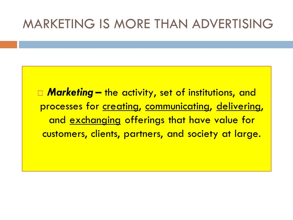 MARKETING IS MORE THAN ADVERTISING