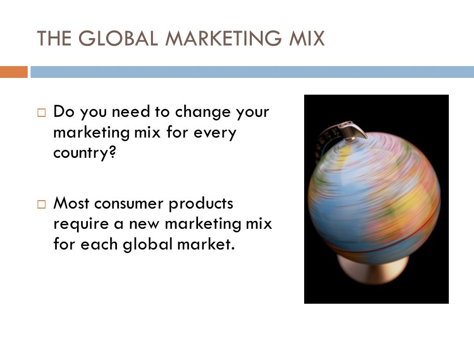 THE GLOBAL MARKETING MIX