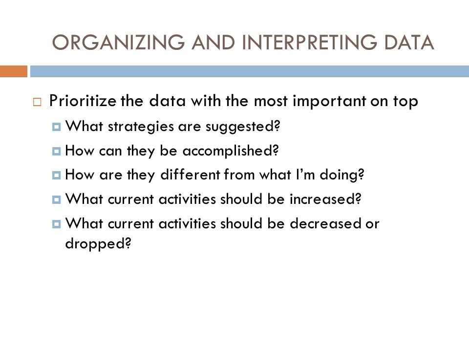 ORGANIZING AND INTERPRETING DATA