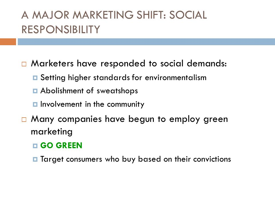 A MAJOR MARKETING SHIFT: SOCIAL RESPONSIBILITY
