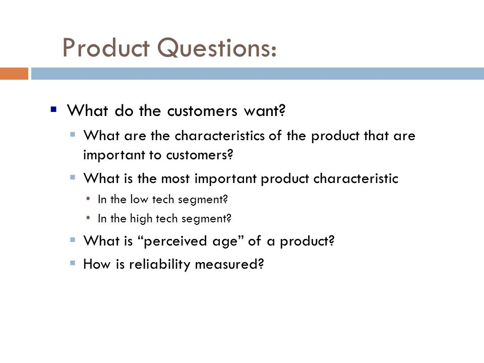 Product Questions: What do the customers want