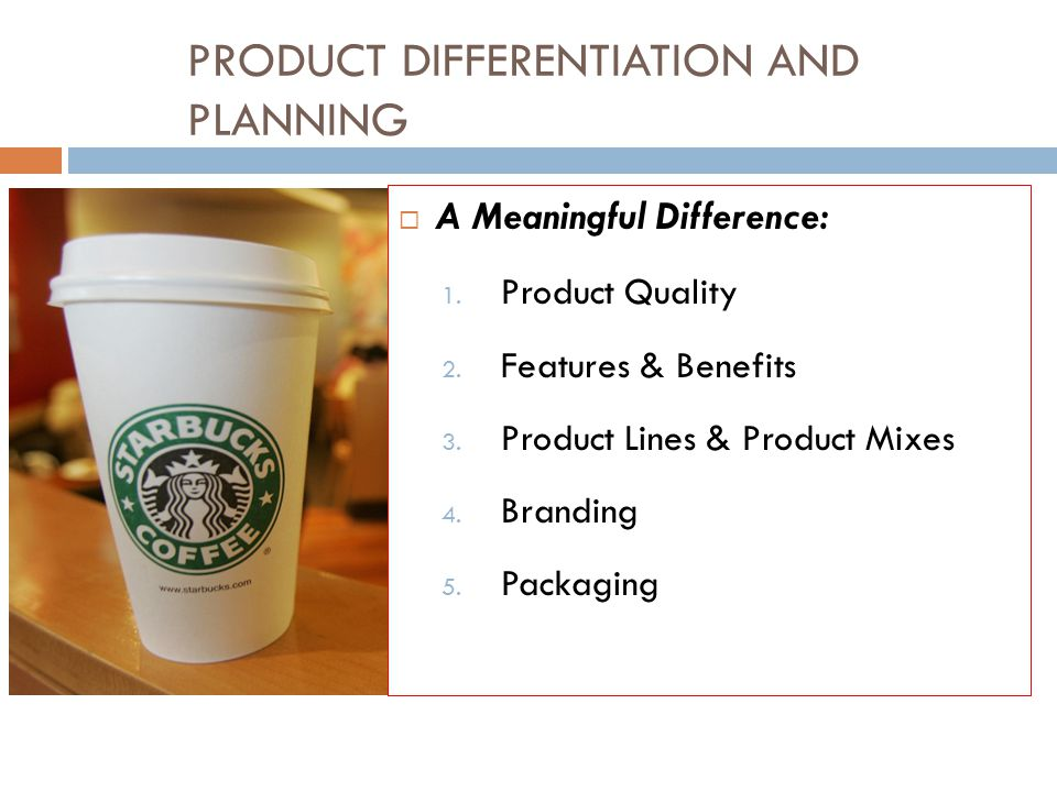 PRODUCT DIFFERENTIATION AND PLANNING