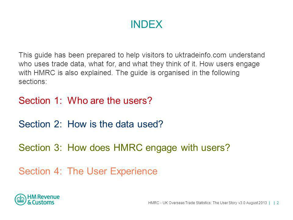 INDEX Section 1: Who are the users Section 2: How is the data used