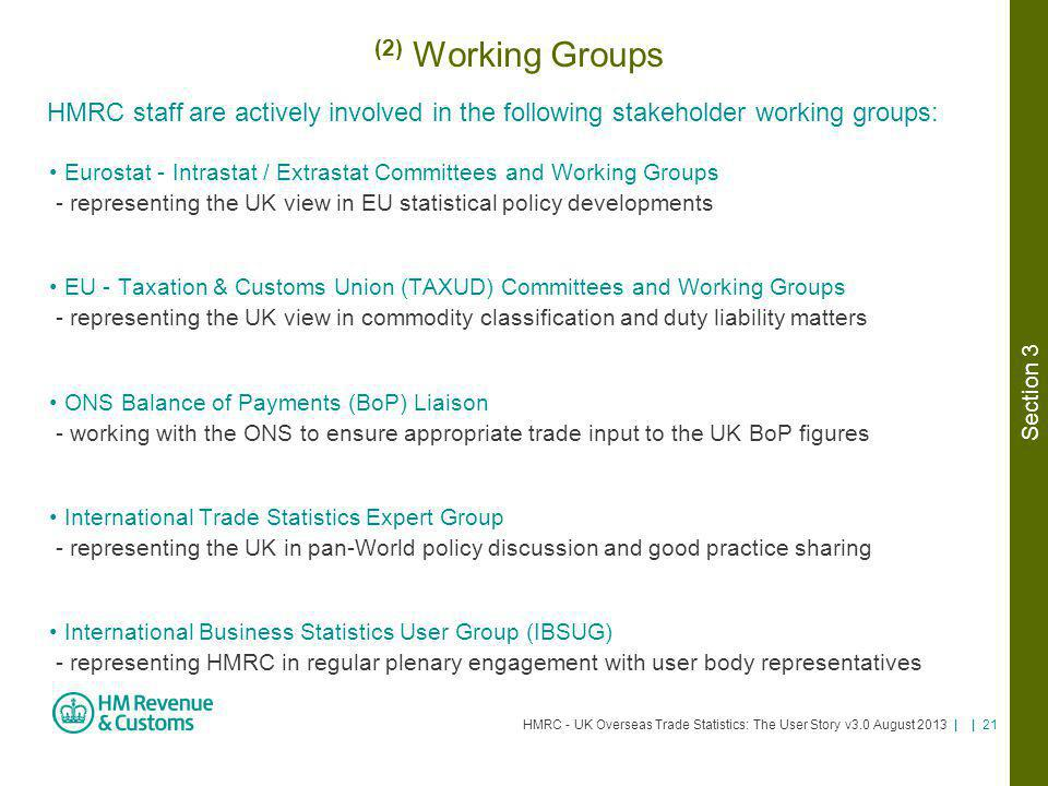 (2) Working Groups HMRC staff are actively involved in the following stakeholder working groups: