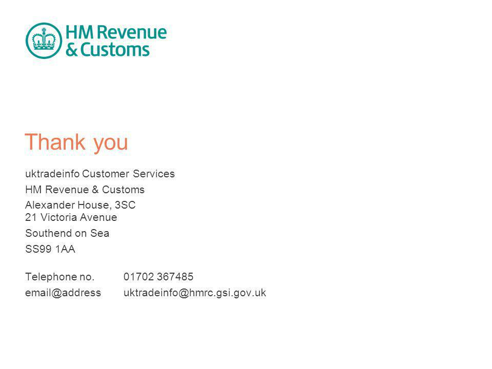 Thank you uktradeinfo Customer Services HM Revenue & Customs