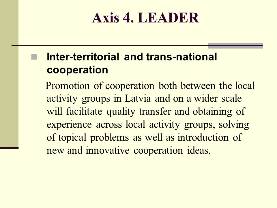 Axis 4. LEADER Inter-territorial and trans-national cooperation